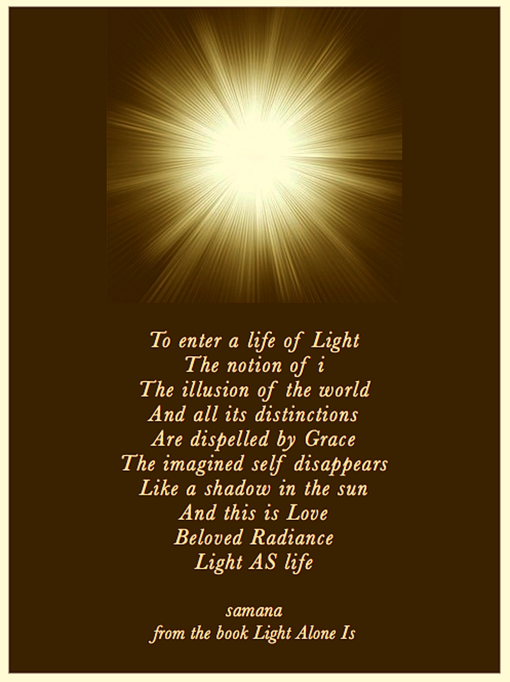To enter a life of Light© Samana