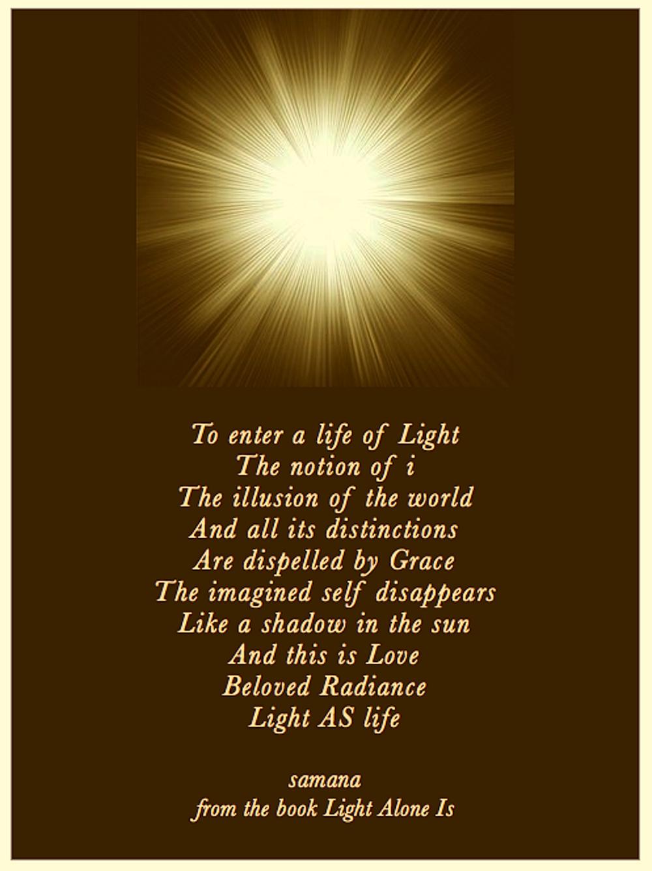 To enter a life of Light© Samana