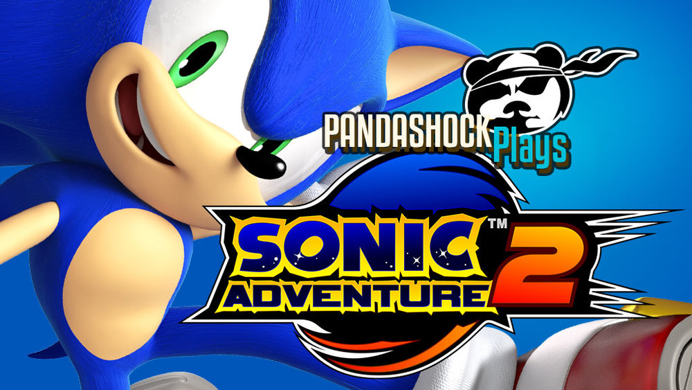 PandaShock Plays: Sonic Adventure 2