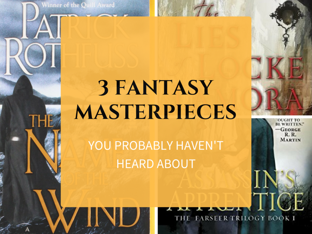 3 Fantasy Masterpieces You Probably Havent Heard About