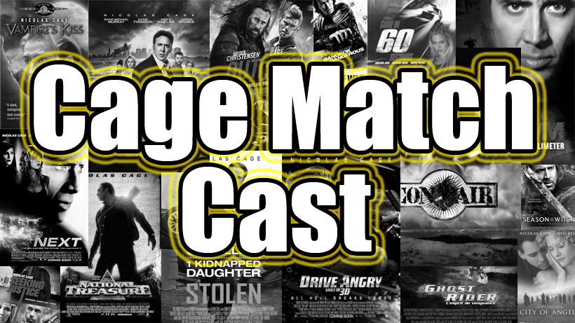 Cage Match Cast - Each week a new movie steps inside our 20 ft tall audio steel cage to take on a Nicolas Cage movie. Get the bees!