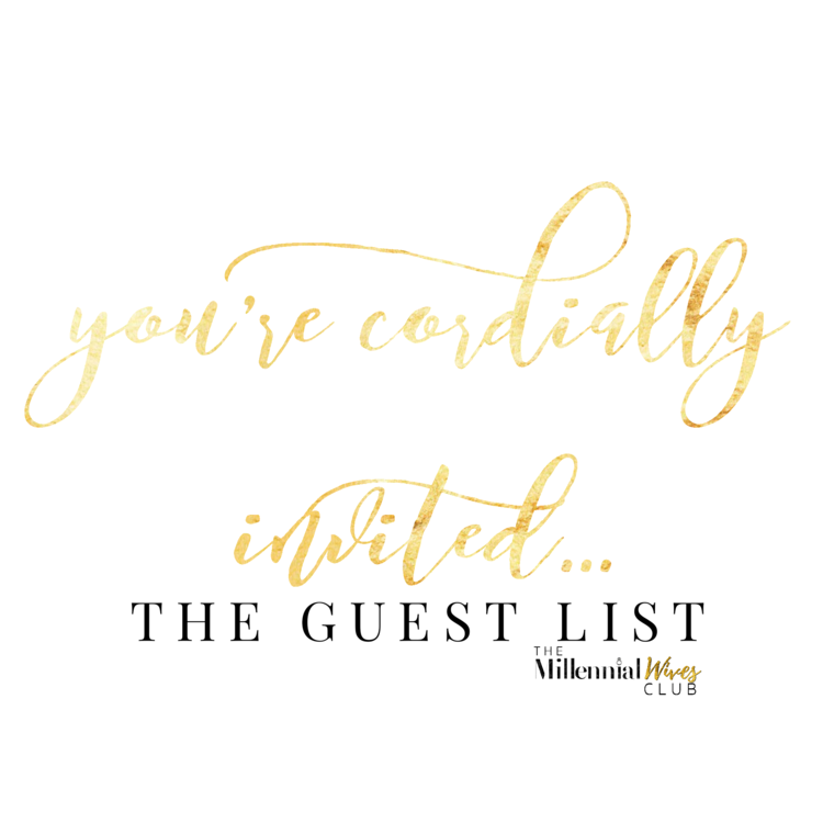 You Are Cordially Invited The Guest List The Millennial Wives