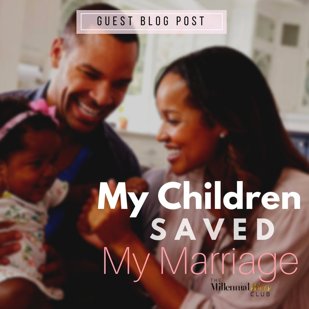 GUEST BLOG POST-My Children Saved My marriage.jpg