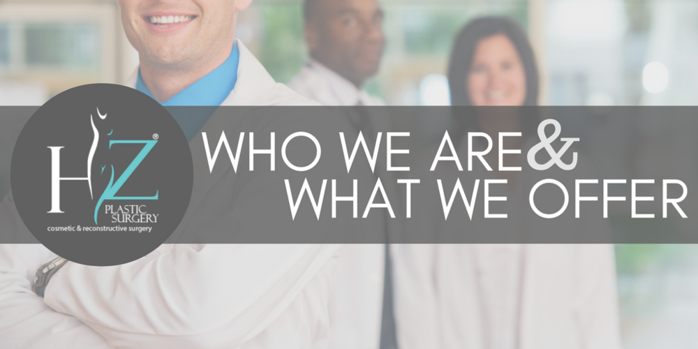 HZ Plastic Surgery: Who We Are and what we offer