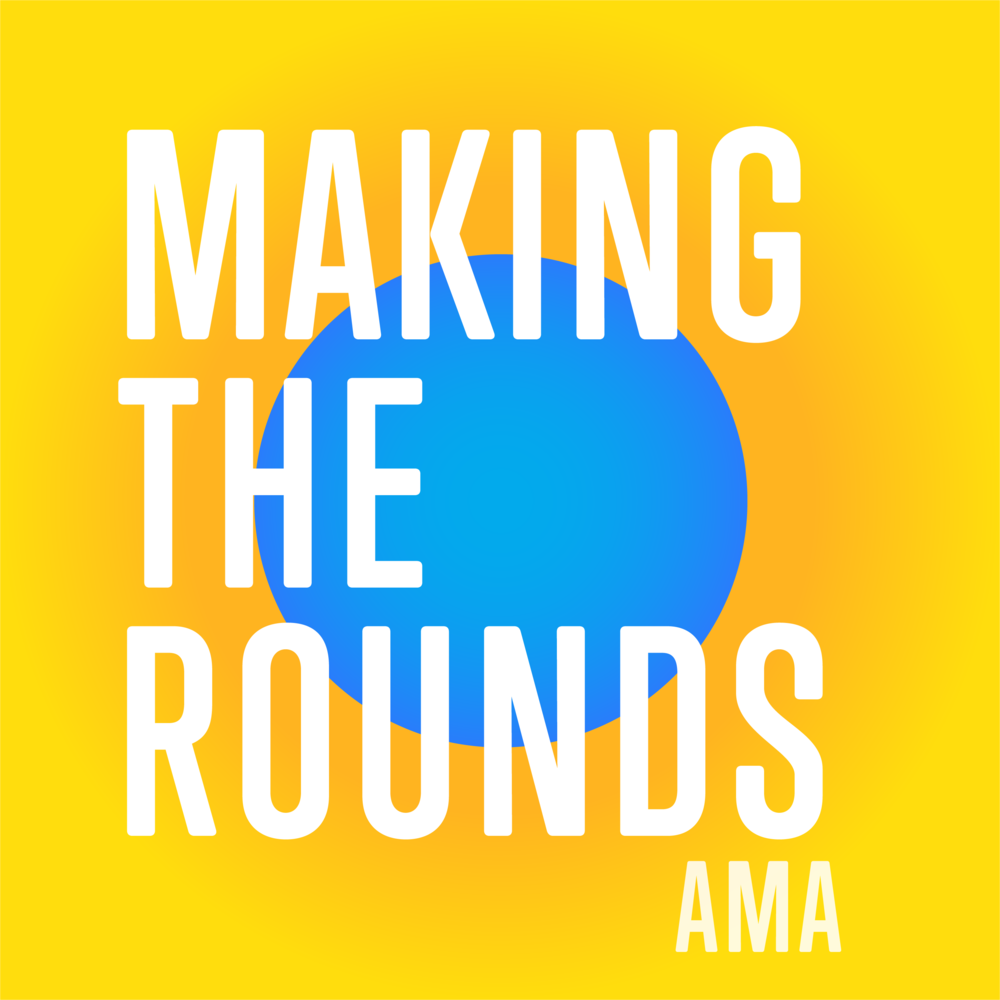 Making the Rounds features advice, interviews, and discussions on the most important topics impacting residents' lives and careers.