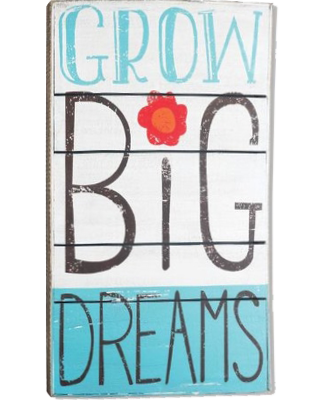 grow-big-dreams-sign