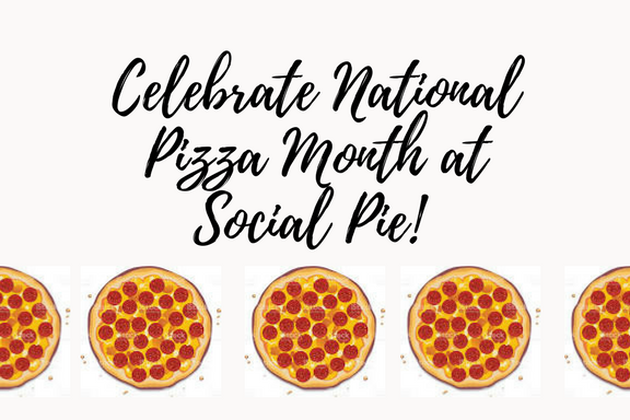 Celebrate National Pizza Month at Social Pie!.png