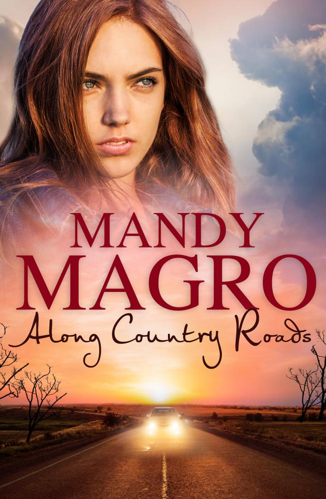 ALONG COUNTRY ROADS by Mandy Magro, edited by Bernadette Foley, Published by Harlequin Mira, 2017