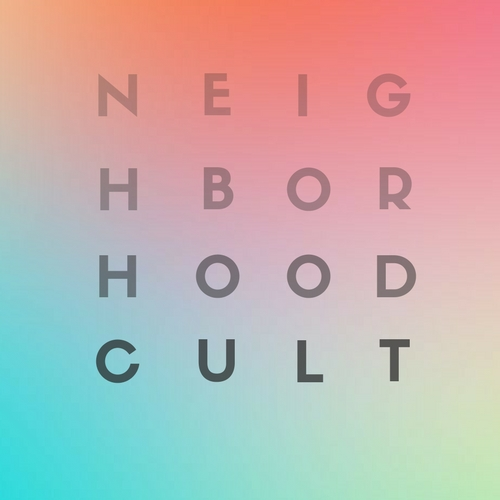 Neighborhood Cult