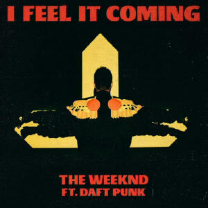 the-weeknd-daft-punk-i-feel-it-coming-1024x1024.jpg