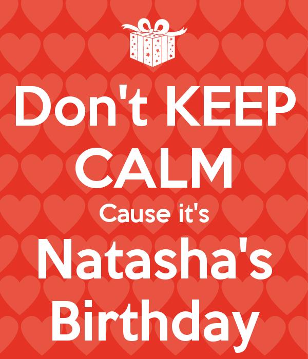 don-t-keep-calm-cause-it-s-natasha-s-birthday-5