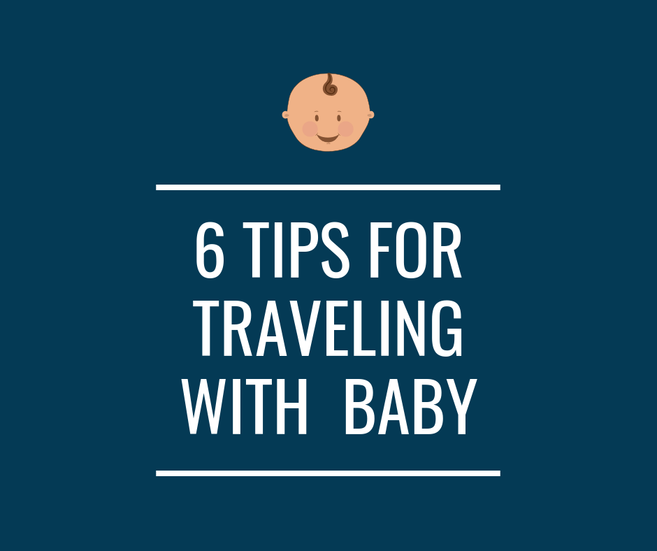 6 tips for traveling with baby (1).png
