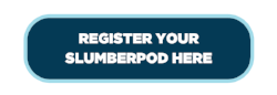 REGISTER YOUR SLUMBERPOD HERE.png