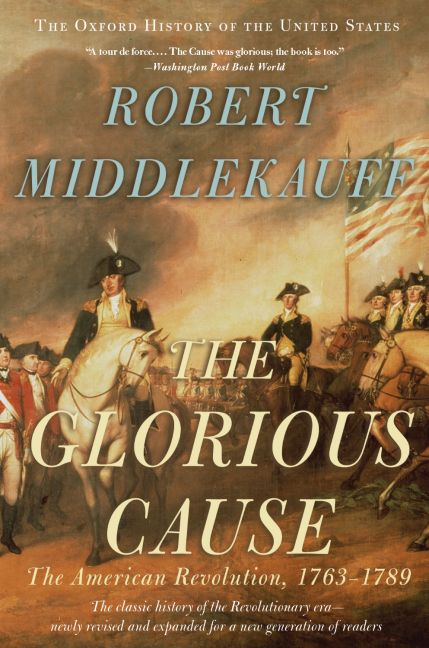 Glorious Cause - The American Revolution
