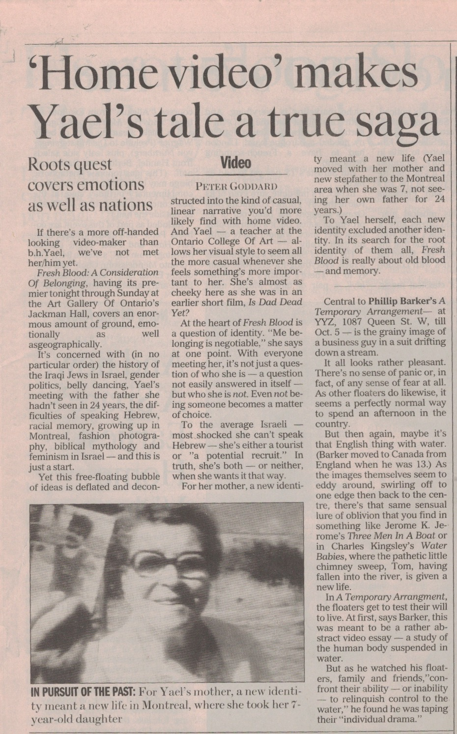 Home video makes Yael's tale a true saga: Roots quest covers emotions as well as nations . by Peter Goddard. The Toronto Star, Sept. 19, 1996.