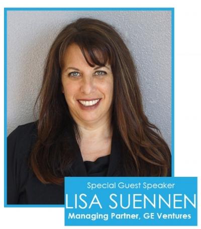 Guest Speaker - Lisa Suennen  Managing Partner, GE Ventures