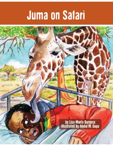 Juma on Safari: a Tanzania Juma Story Lisa Maria Burgess and Abdul M. Gugu