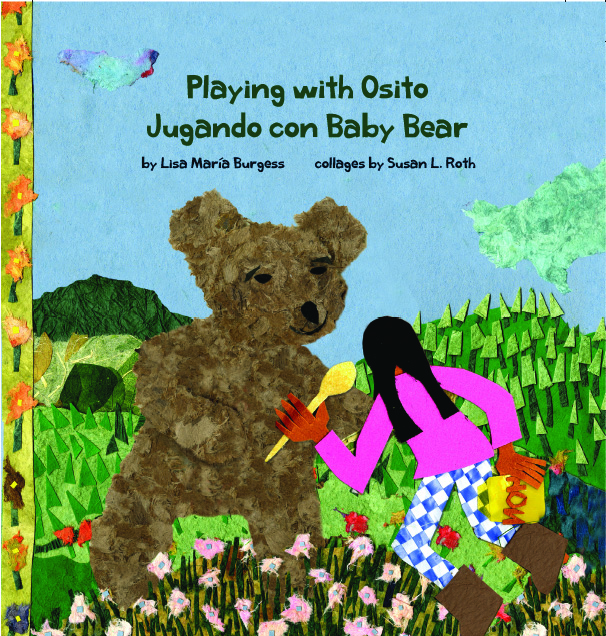 Playing with Osito | Jugando con Baby Bear Lisa Maria Burgess and Susan L. Roth
