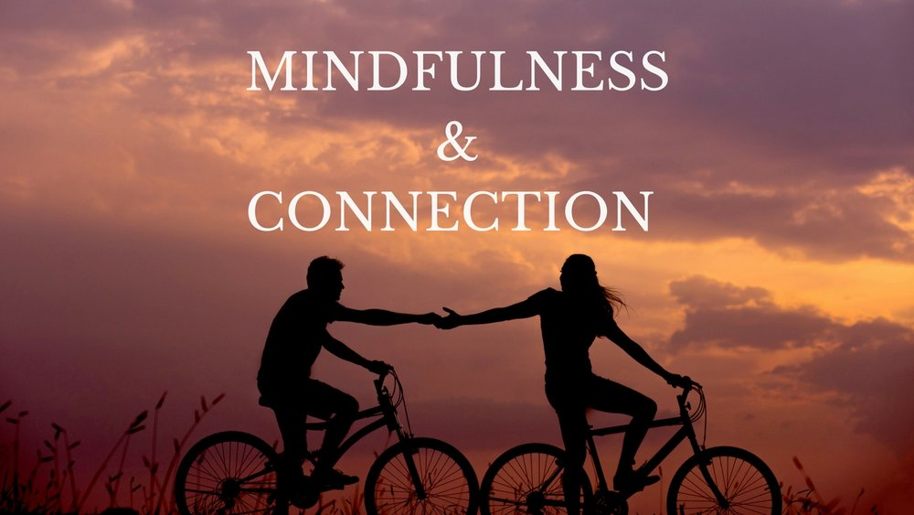 mindfulness and connection