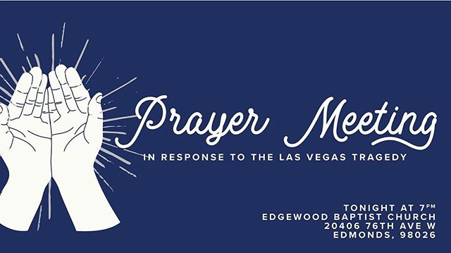 Edgewood Students, In light of the recent events in Las Vegas, all church programs tonight (including ESM Midweek Service) are merging into a combined Prayer Service.  We hope that you can join us as we seek God together tonight in the midst of this tragedy.