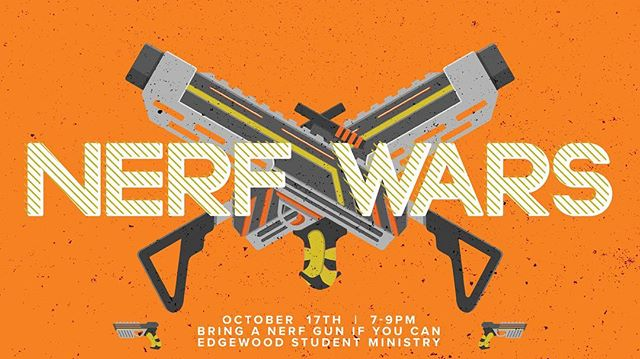 Edgewood Students: NERF WARS TONIGHT! 7PM! Bring a Nerf gun if you can (we've got some available to borrow if you don't have one)!
