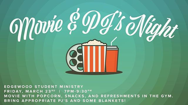 Friday, March 23rd. Come and hang with us @edgewood_baptist_church for a movie! Come comfy with (appropriate) PJ's for a chill time together over a movie and popcorn.