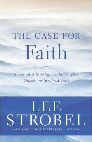 The Case for Faith  by Lee Strobel