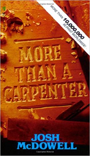 More Than a Carpenter  by Josh McDowell & Sean McDowell
