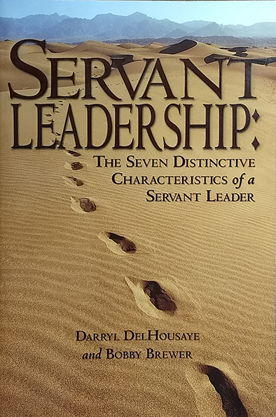 Servant Leadership  by Dr. Darryl DelHousaye & Dr. Bobby Brewer
