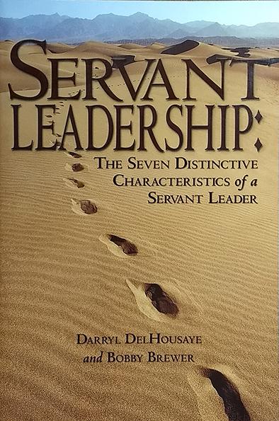 Servant Leadership  by Dr. Darryl DelHousaye & Dr. Bobby Brewer