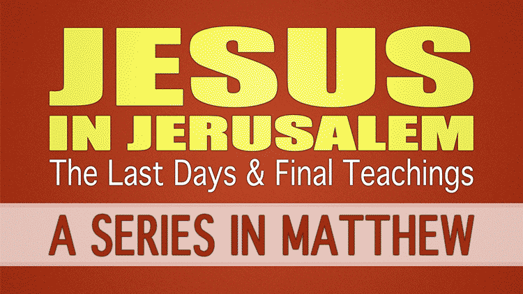 Jesus-in-Jerusalem-the-last-days-and-final-teachings.png