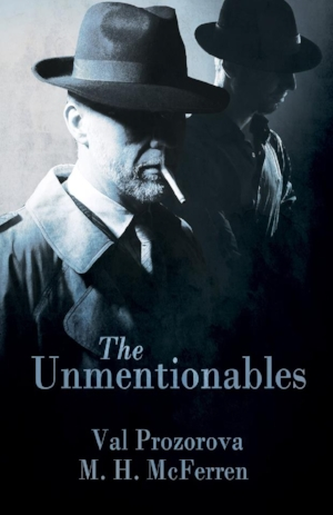 The Unmentionables - Val Prozorova, M McFerren Published by Less Than Three Press, 2017
