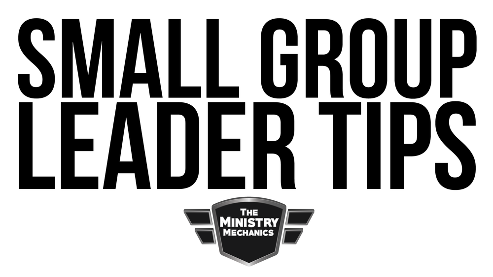 Click here for Small Group Leader Tips.