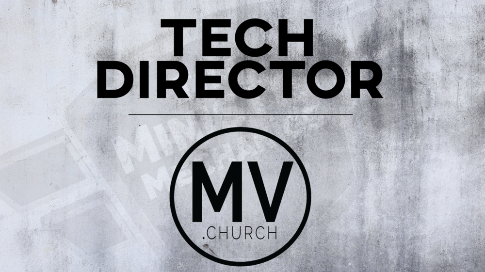 MV.Church Tech Director Job Opening.png