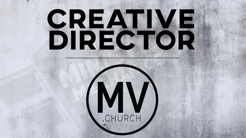 Mountain View Church Creative Director Job Search