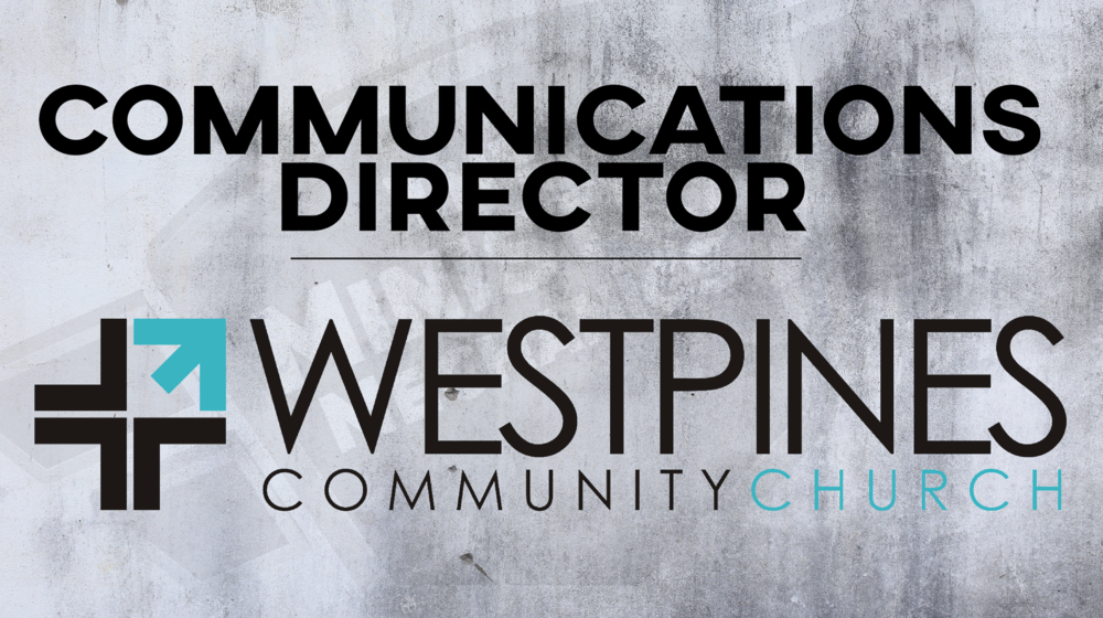West Pines Community Church Communications Director Job Search