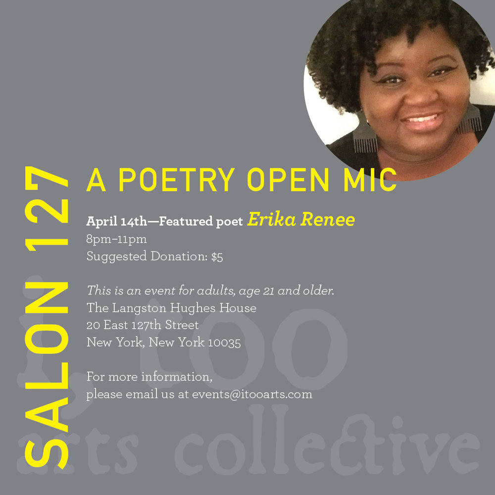 A community open-mic featuring poet, Erika Renee.  All attendees must be 21 and older.    A sign-up list will be available upon arrival to all individuals wanting to participate in the open mic.  The suggested donation is $5.