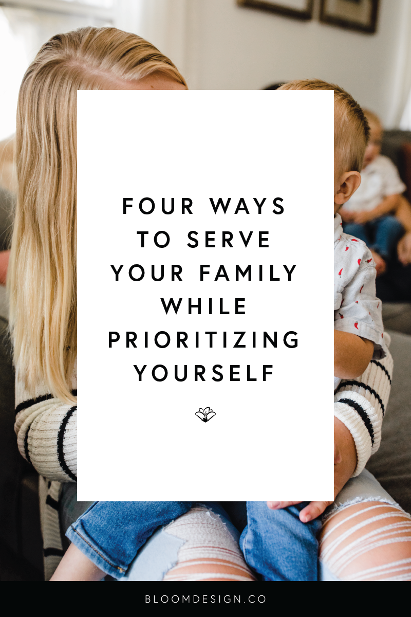 Four Ways to Serve Your Family While Prioritizing Yourself.png
