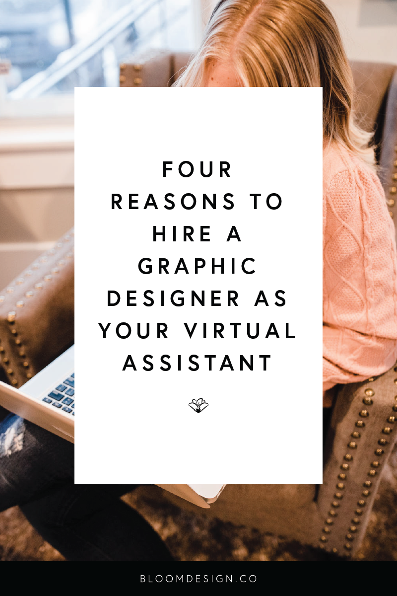 four reasons to hire a graphic designer as your virtual assistant.png