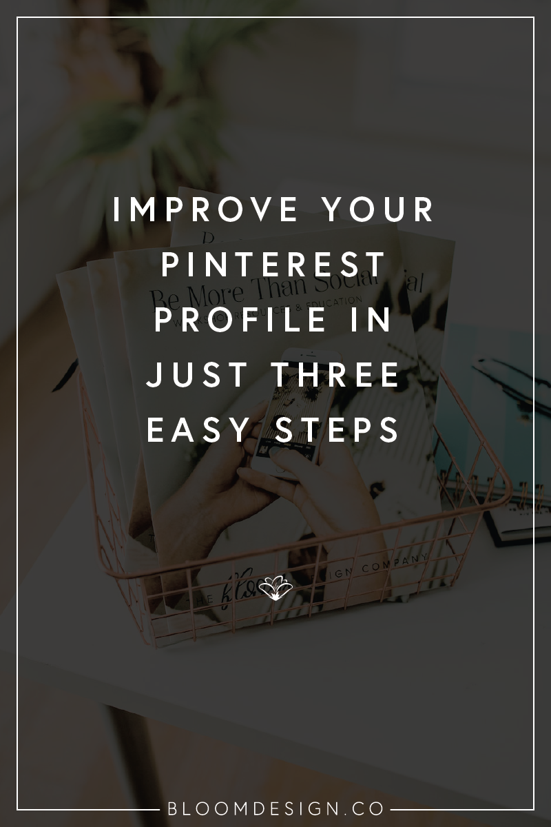 Drastically improve your pinterest profile in three easy steps