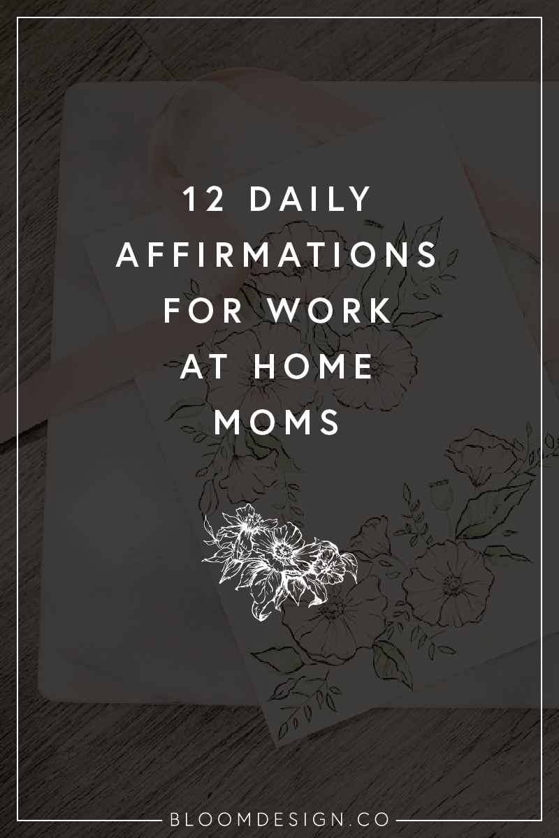 12 Daily Affirmations for Work At Home Moms