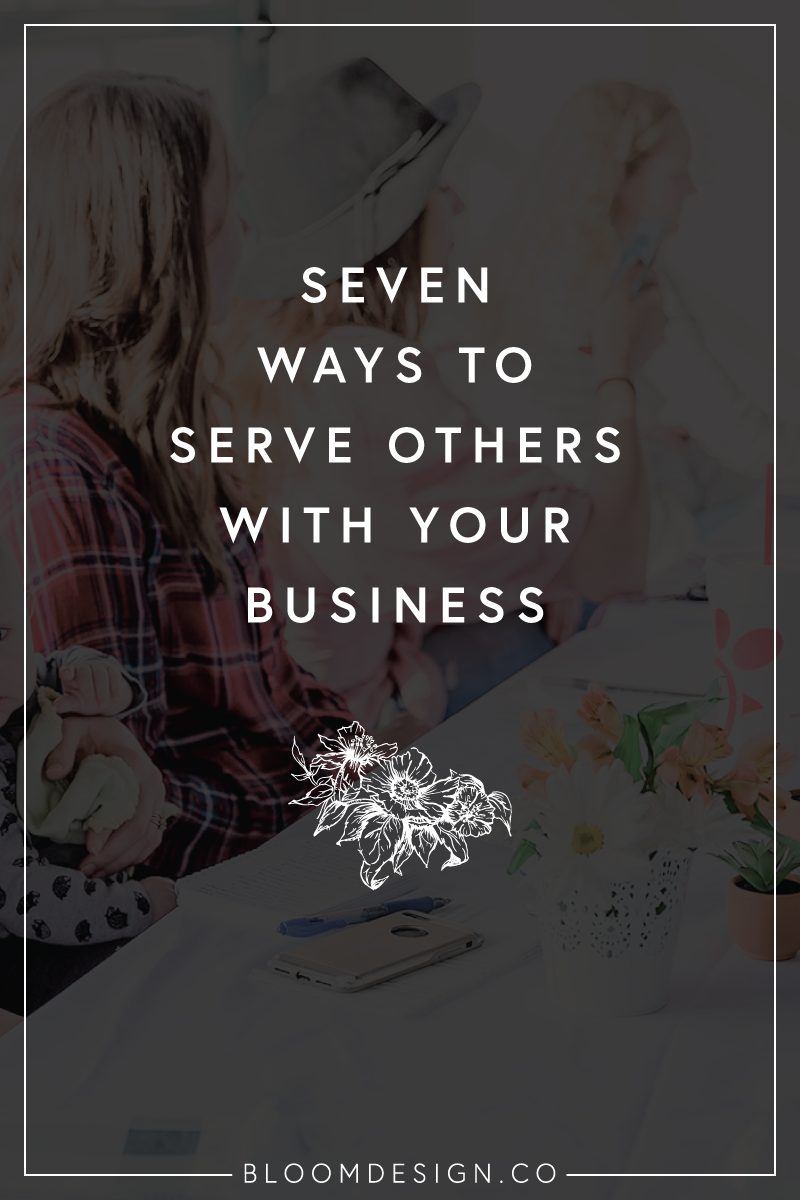Seven Ways to Serve Others with your Business