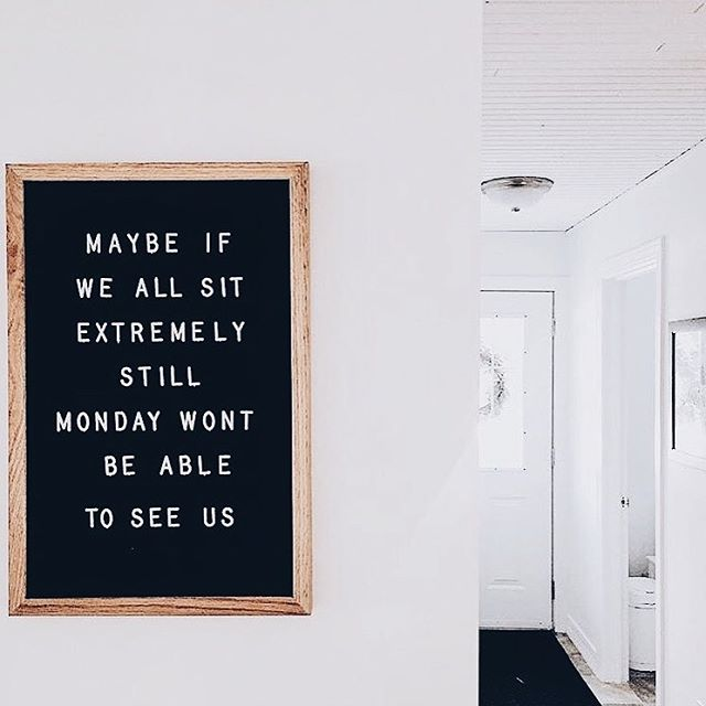 I tried this today... it didn't work. Monday still happened. I demand a refund. (📷: @letterboardcompany )