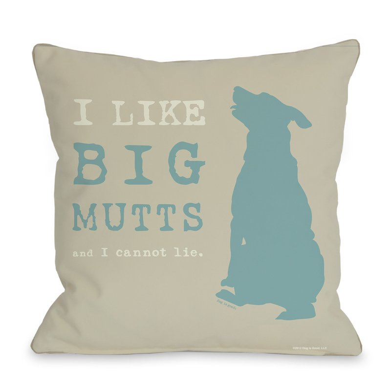 Doggy+I+Like+Big+Mutts+Throw+Pillow.jpg