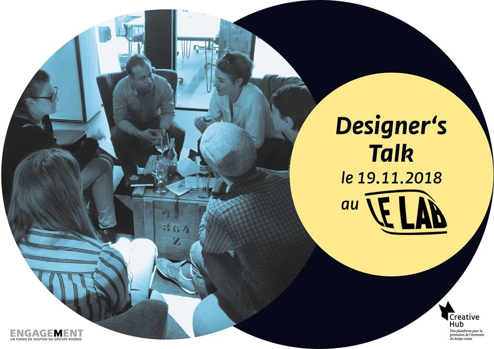 Presentation at Designer's Talk , Le LAB, Lausanne, 19.11.2018  Creative Hub is the first national platform for the support of Swiss designers in the implementation and commercialisation of their product and business ideas. Creative Hub supports Swiss designers in the promotion and utilisation of their product, service and business ideas.