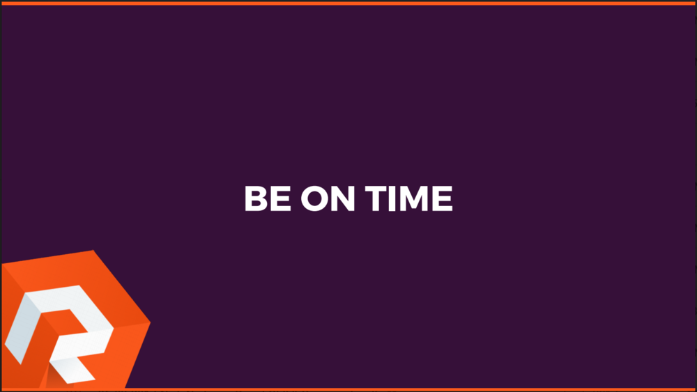 The Refiners Playbook Rule #10 - Be On Time