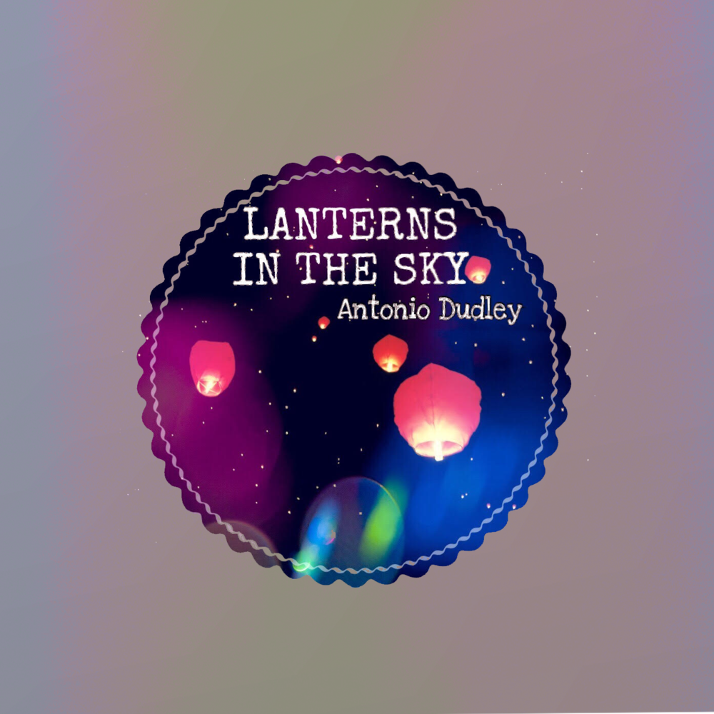 Antonio Dudley Lanterns in the Sky Single Cover