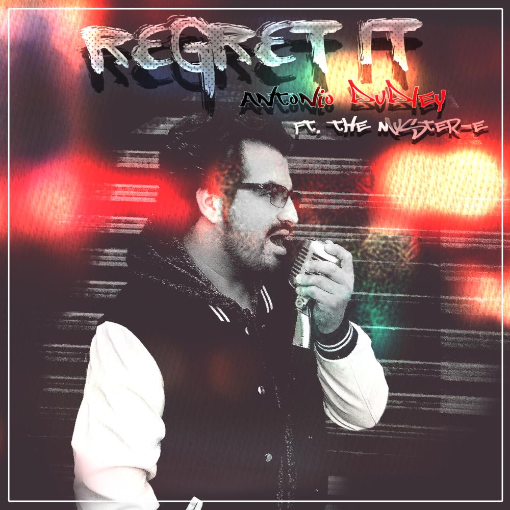 Antonio Dudley Regret It Single Cover