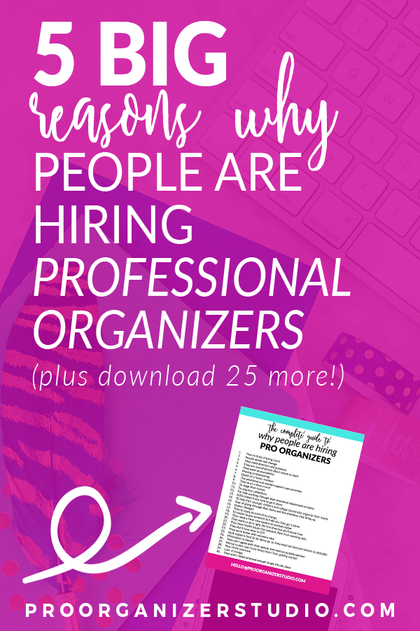 5+reasons+why+people+are+hiring+professional+organizers.png
