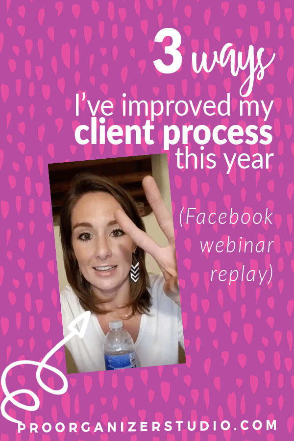 3-ways-i've-improved-my-client-processes-professional-organizer.png